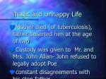 tragic and unhappy life