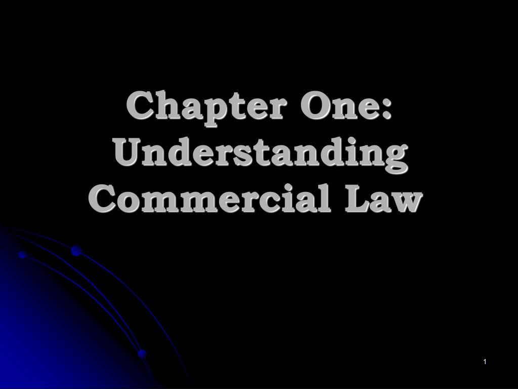 chapter one understanding commercial law l.