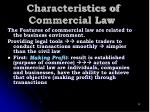characteristics of commercial law