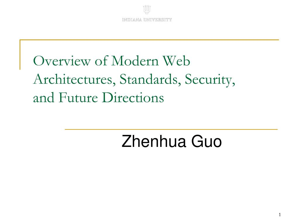 overview of modern web architectures standards security and future directions l.