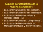algunas caracter sticas de la econom a global