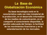 la base de globalizaci n econ mica