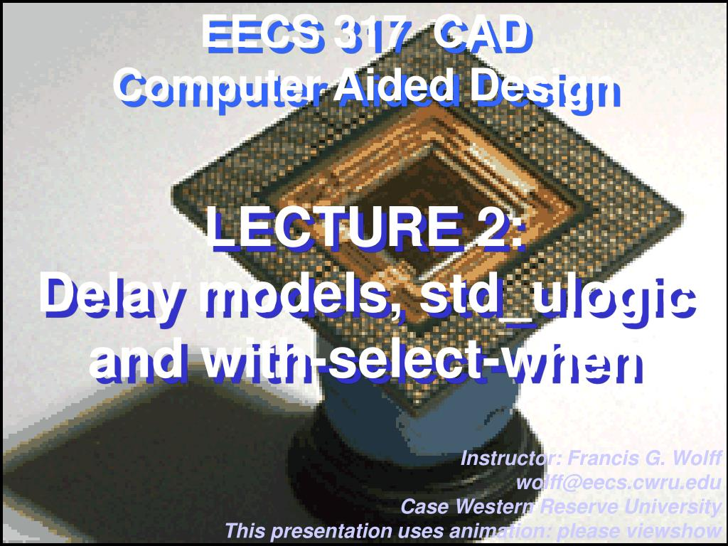 lecture 2 delay models std ulogic and with select when l.
