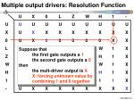 multiple output drivers resolution function