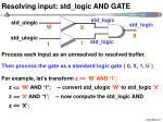 resolving input std logic and gate