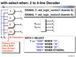 with select when 2 to 4 line decoder