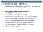 2 turnover and retention processes for keeping qualified personnel