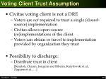 voting client trust assumption