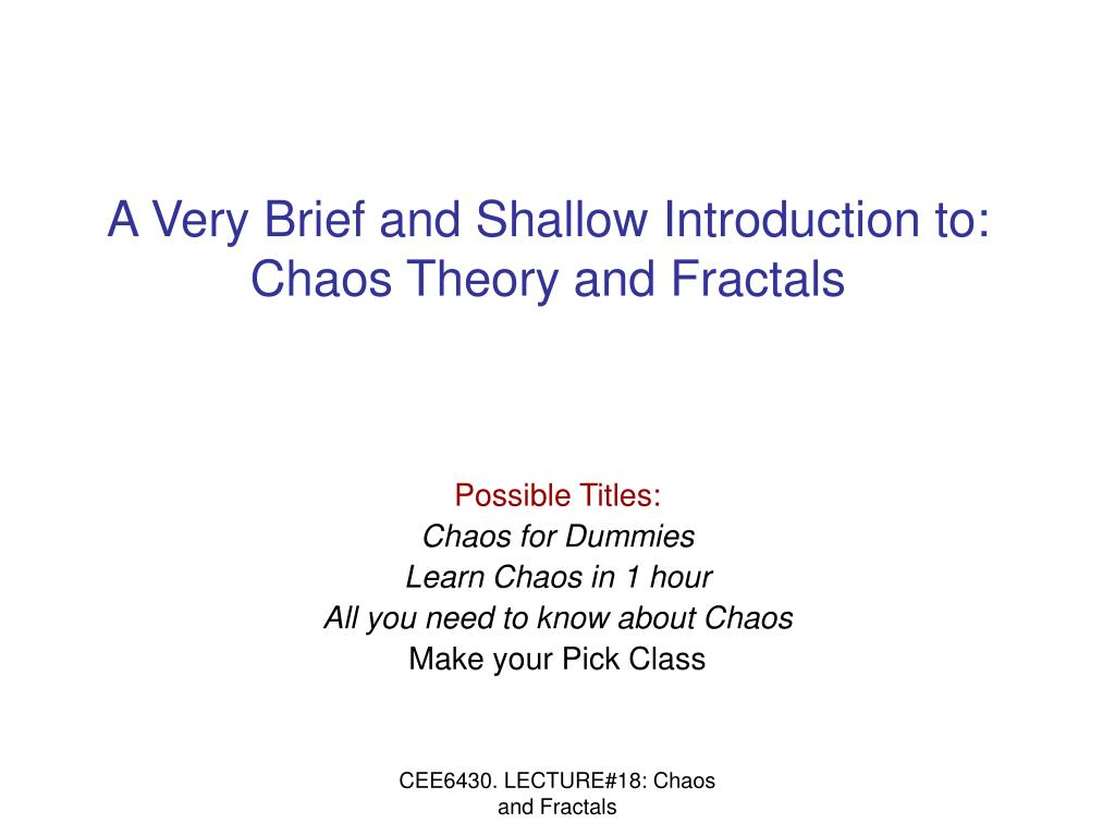 a very brief and shallow introduction to chaos theory and fractals l.