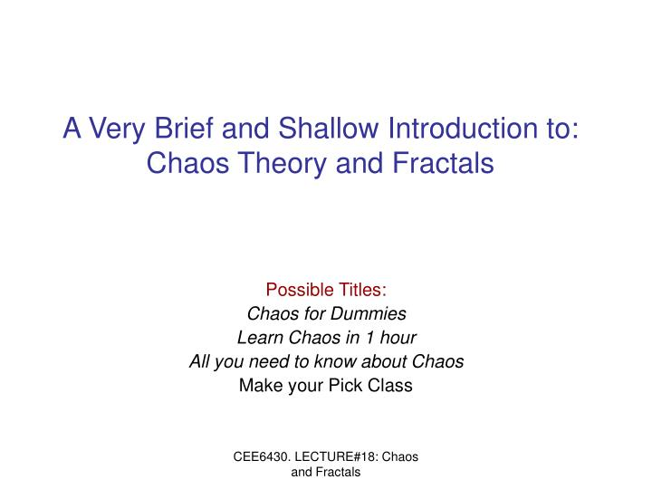 A very brief and shallow introduction to chaos theory and fractals