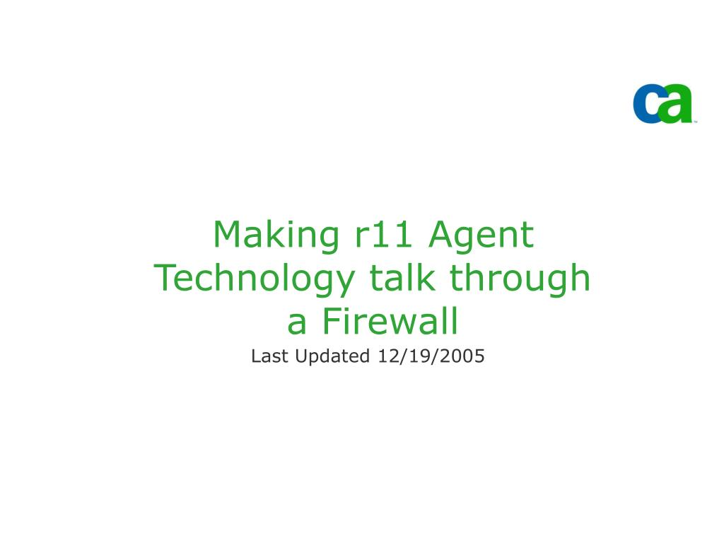 making r11 agent technology talk through a firewall l.
