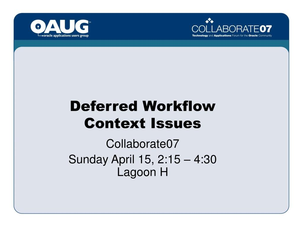deferred workflow context issues l.