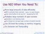 use nio when you need to