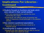 implications for libraries continued