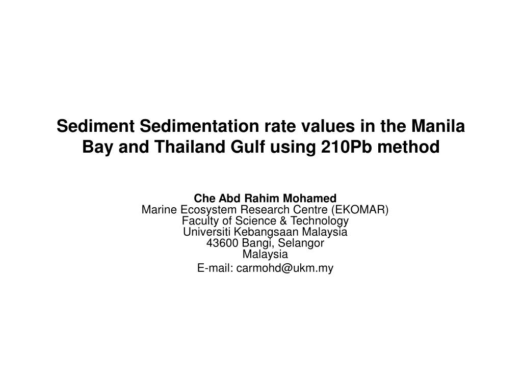 sediment sedimentation rate values in the manila bay and thailand gulf using 210pb method l.