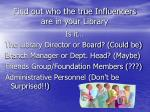 find out who the true influencers are in your library