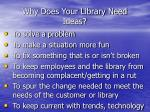 why does your library need ideas