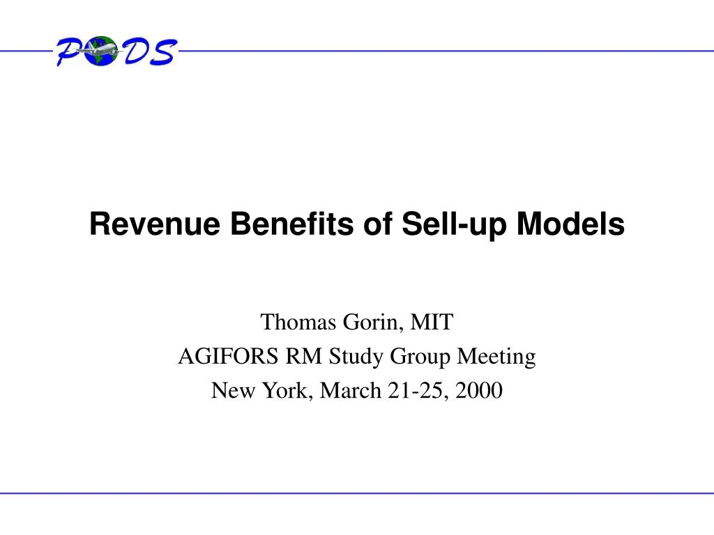 revenue benefits of sell up models l.