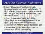 liquid gas coalescer applications