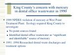 king county s concern with mercury in dental office wastewater in 1990