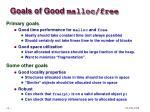 goals of good malloc free