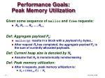performance goals peak memory utilization