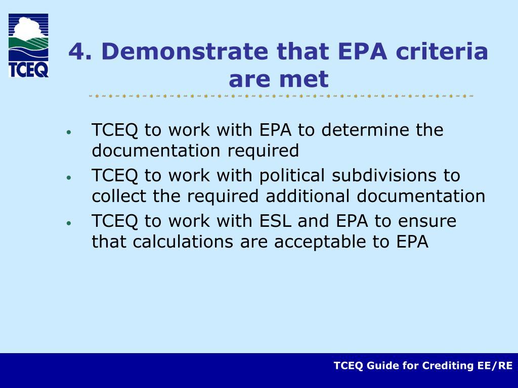 4. Demonstrate that EPA criteria are met
