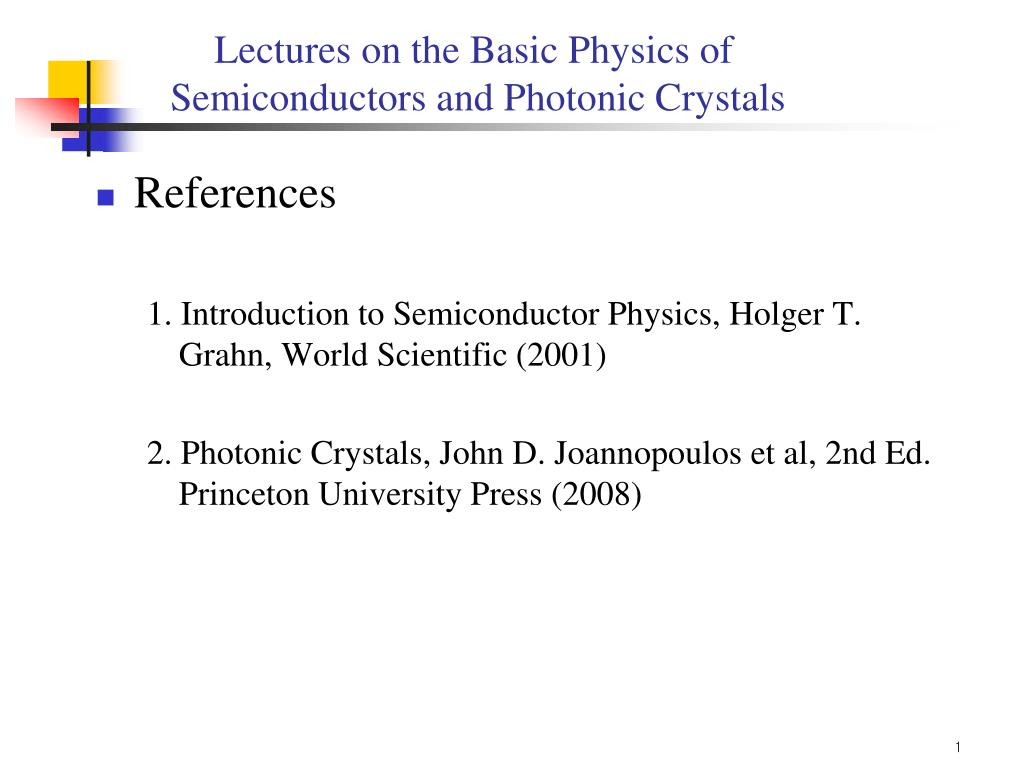 lectures on the basic physics of semiconductors and photonic crystals l.