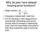 why do poor have steeper housing price functions
