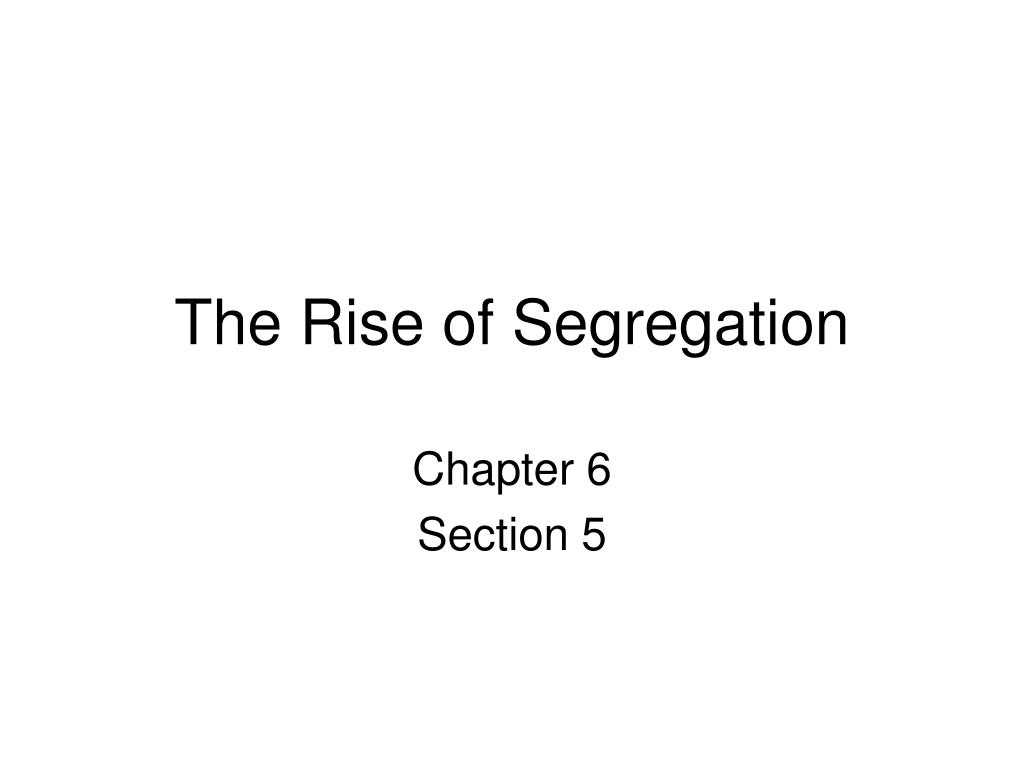 the rise of segregation l.
