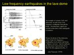 low frequency earthquakes in the lave dome