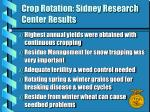 crop rotation sidney research center results
