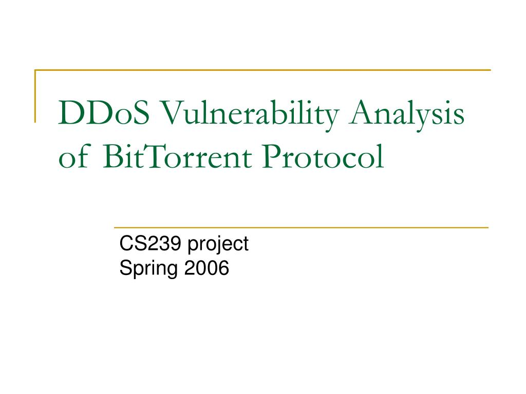 ddos vulnerability analysis of bittorrent protocol l.