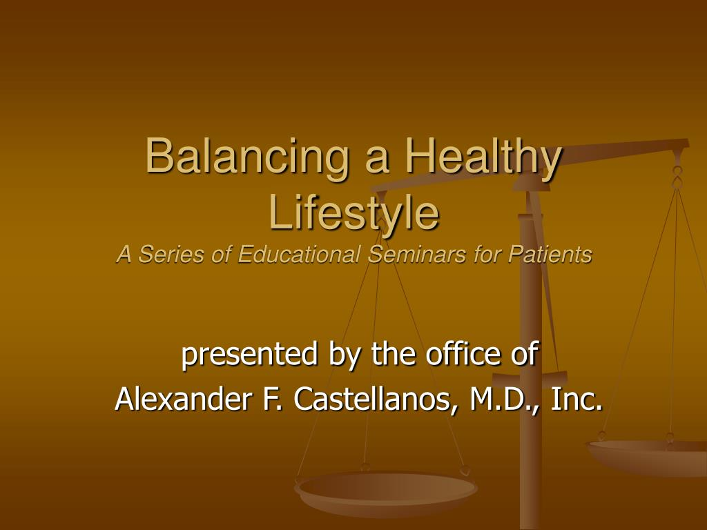 balancing a healthy lifestyle a series of educational seminars for patients l.