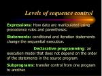 levels of sequence control