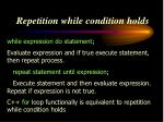 repetition while condition holds