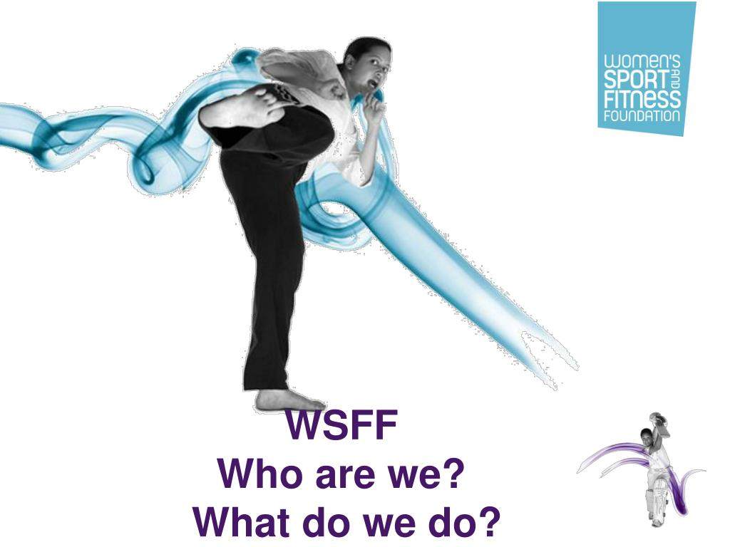 wsff who are we what do we do l.