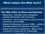 what makes the web work