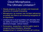 cloud microphysics the ultimate limitation