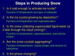 steps in producing snow