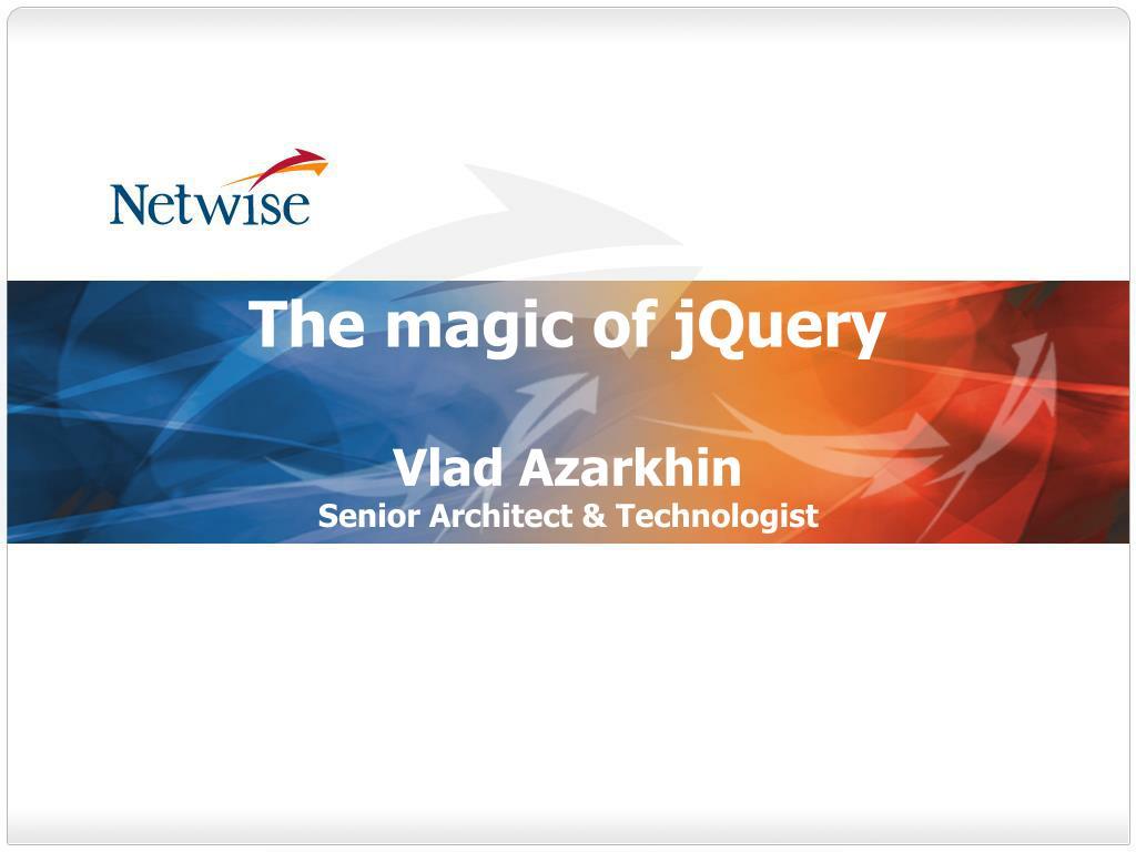the magic of jquery vlad azarkhin senior architect technologist l.