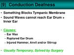 9 conduction deafness