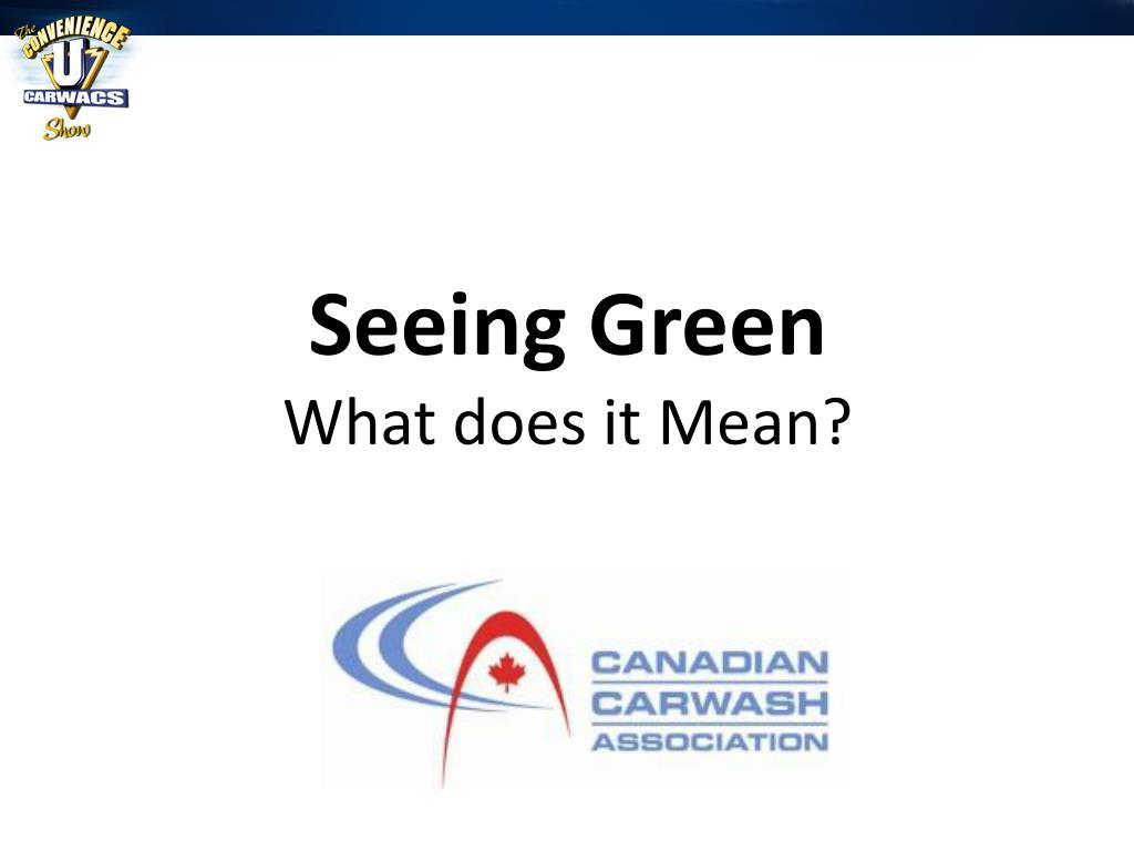 seeing green what does it mean l.