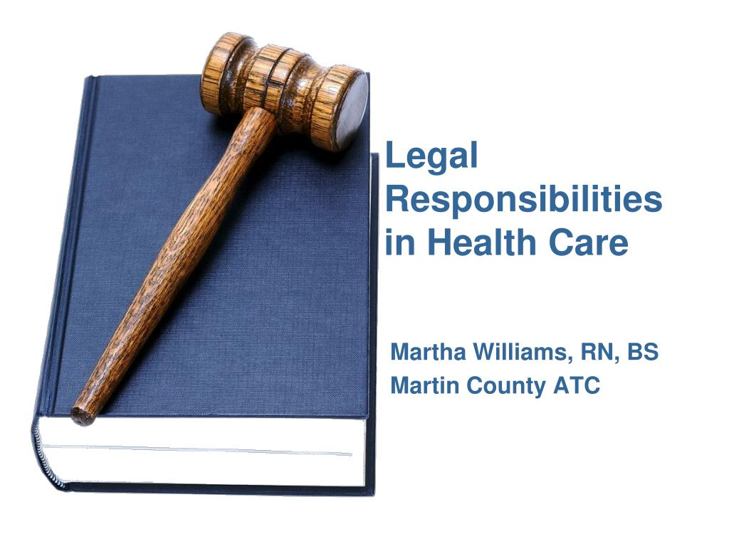 legal responsibilities in health care l.