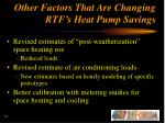 other factors that are changing rtf s heat pump savings