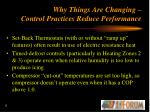 why things are changing control practices reduce performance