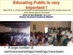 educating public is very important