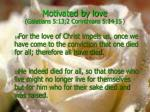 motivated by love galatians 5 13 2 corinthians 5 14 1517