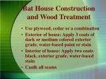 bat house construction and wood treatment