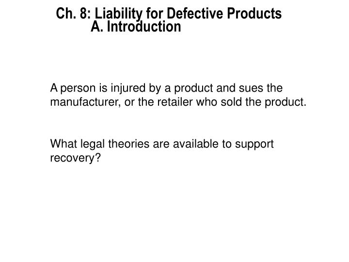 Ch 8 liability for defective products a introduction